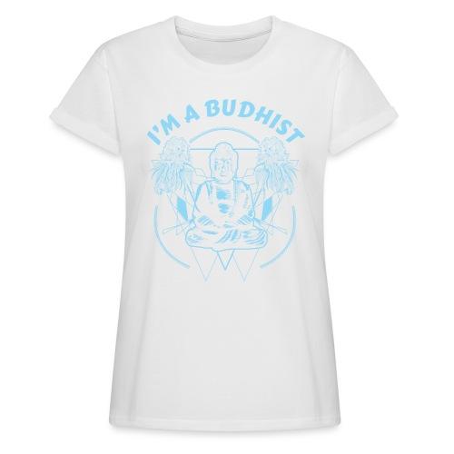 Im a budhist - Oversize T-skjorte for kvinner