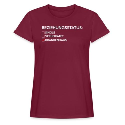 Beziehungsstatus - Krankenhaus - Frauen Oversize T-Shirt