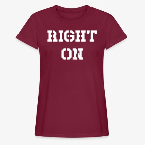 Right On - white - Frauen Oversize T-Shirt