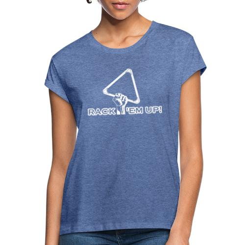 """Billard Shirt """"Rack 'em up! - Pool Billard - Frauen Oversize T-Shirt"""