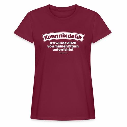 Kann nix dafür - Frauen Oversize T-Shirt