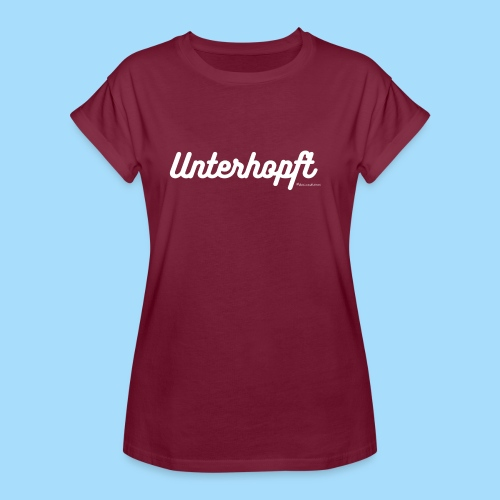 Unterhopft - Frauen Oversize T-Shirt