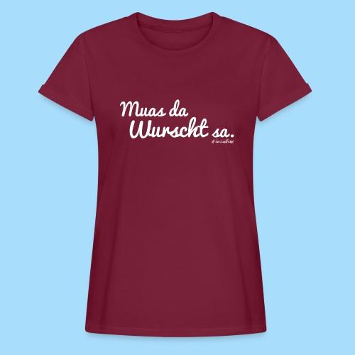 Muas da Wurscht sa - Frauen Oversize T-Shirt