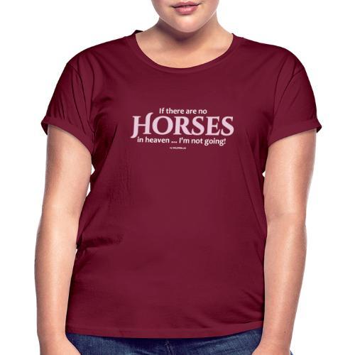 no horses in heaven_pfas - Frauen Oversize T-Shirt