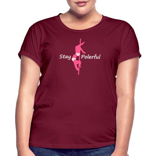 Stay Polerful - Maglietta ampia da donna