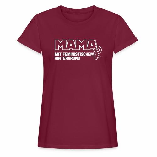 Mama - Frauen Oversize T-Shirt