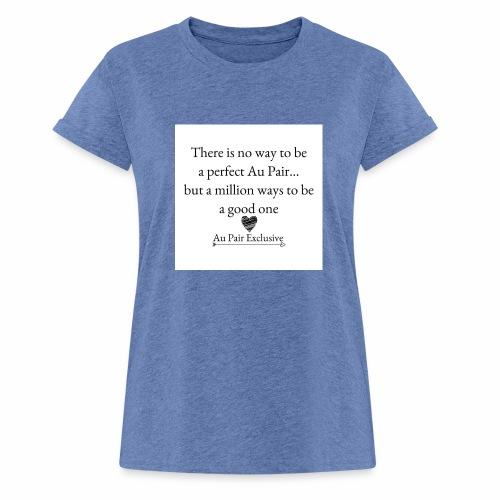 Perfect au pair - Vrouwen oversize T-shirt
