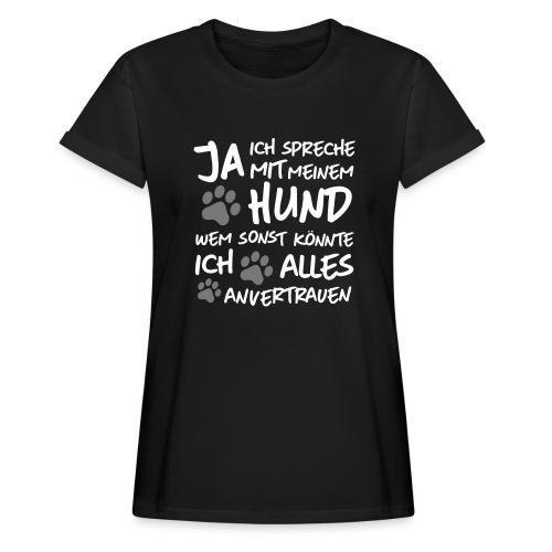Vorschau: spreche mit meinem HUND - Frauen Oversize T-Shirt