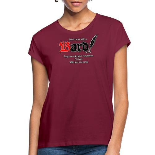 Bard! mit Slogan - Frauen Oversize T-Shirt