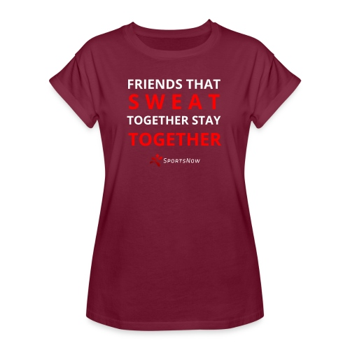 Friends that SWEAT together stay TOGETHER - Frauen Oversize T-Shirt