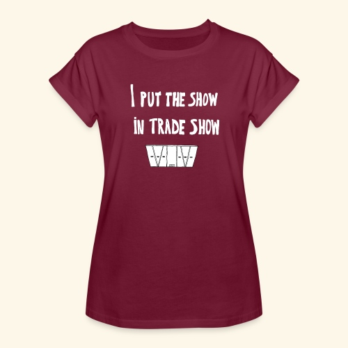 I put the show in trade show - T-shirt oversize Femme