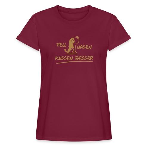 Vorschau: Fellnasen kuessen besser - Frauen Oversize T-Shirt