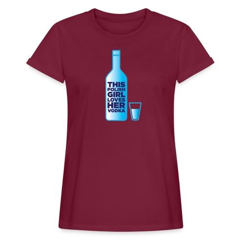 Girl loves Vodka - Frauen Oversize T-Shirt