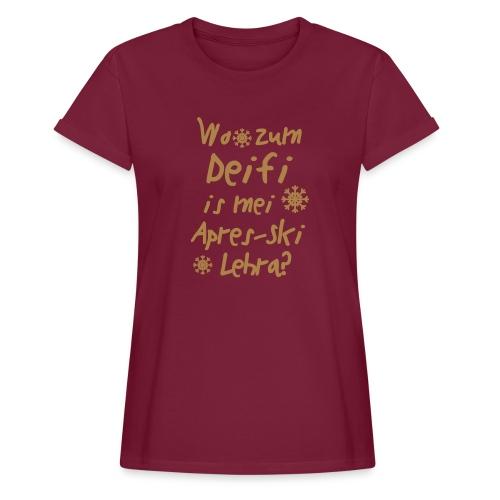Wintershirt Wo zum Deifi is mei ApresSki Lehra? - Frauen Oversize T-Shirt