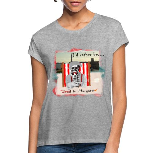 I'd rather be in Margate - Women's Oversize T-Shirt