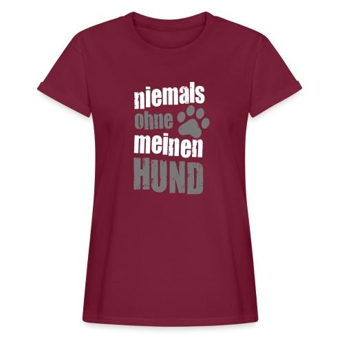 Vorschau: niemals ohne meinen hund - Frauen Oversize T-Shirt