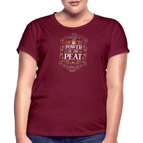 Power of the Peat - Frauen Oversize T-Shirt