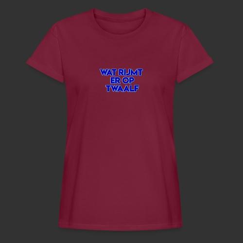 wat rijmt er op twaalf - Vrouwen oversize T-shirt