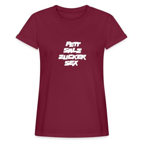 fett_salz_zucker_sex - Frauen Oversize T-Shirt