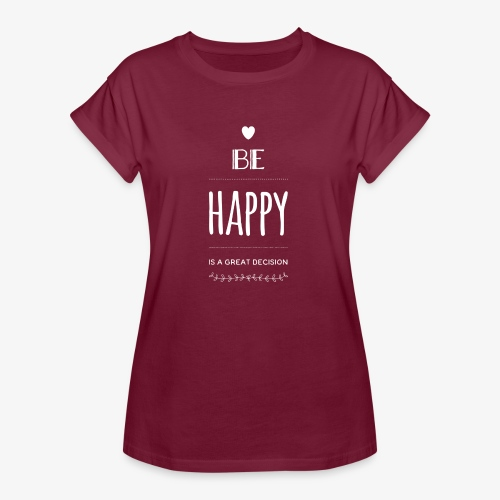BE Happy ❤️ - Frauen Oversize T-Shirt