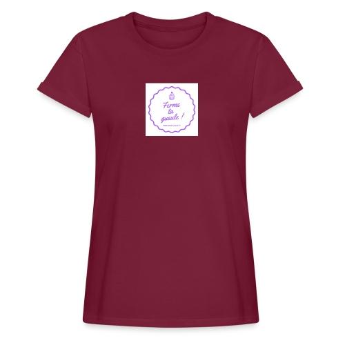 Ferme ta gueule ! - T-shirt oversize Femme
