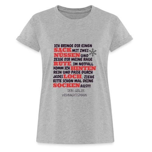 Frohe Weihnachten geiler versauter Weihnachtsmann - Frauen Oversize T-Shirt