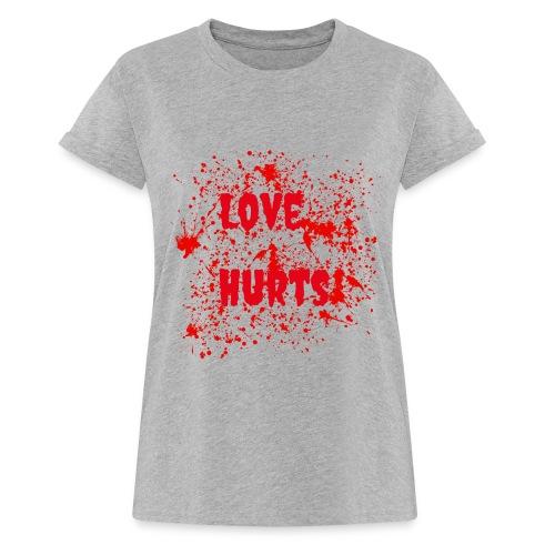 Love hurts - Liebeskummer Liebesschmerz Blut Herz - Frauen Oversize T-Shirt