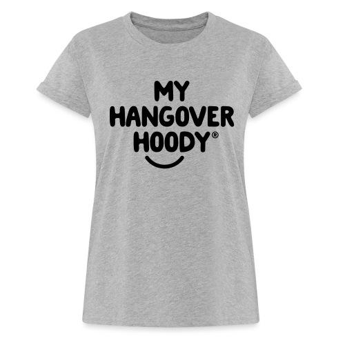 The Original My Hangover Hoody® - Women's Oversize T-Shirt