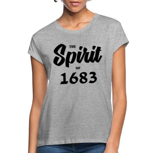 The Spirit of 1683 - Frauen Oversize T-Shirt
