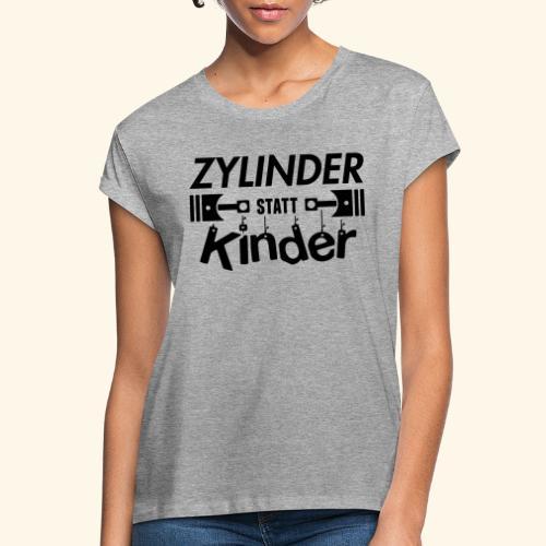 Zylinder Statt Kinder - Frauen Oversize T-Shirt