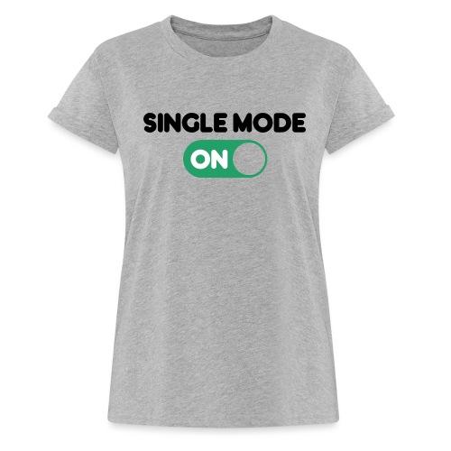 single mode ON - Maglietta ampia da donna