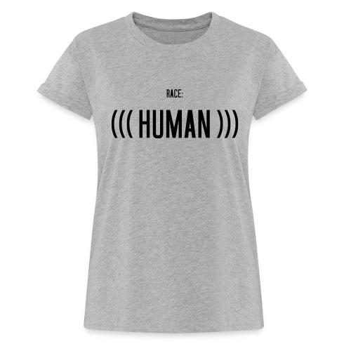 Race: (((Human))) - Frauen Oversize T-Shirt