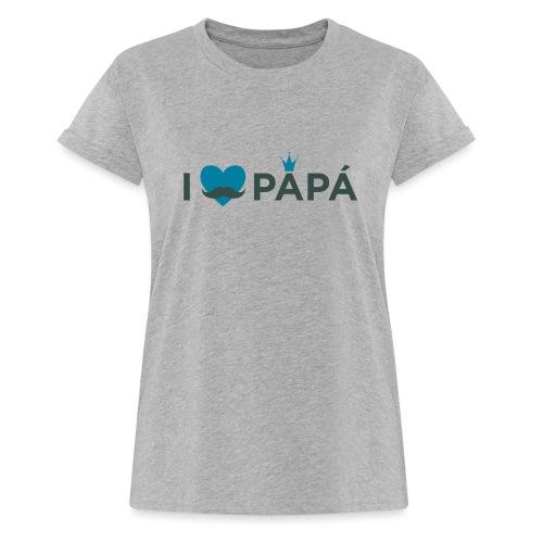 ik hoe van je papa - T-shirt oversize Femme