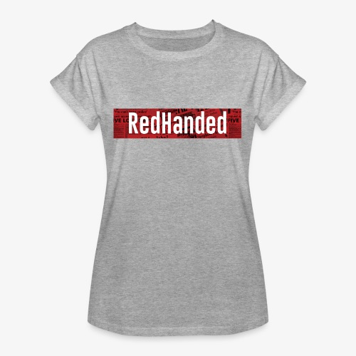 RedHanded - Women's Oversize T-Shirt