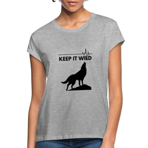 Keep it wild - Frauen Oversize T-Shirt