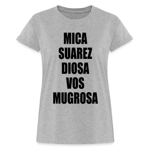 Polo Mica Suarez Diosa Vos Mugrosa - Camiseta holgada de mujer