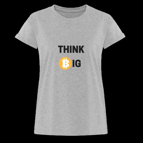 Think Big - Frauen Oversize T-Shirt