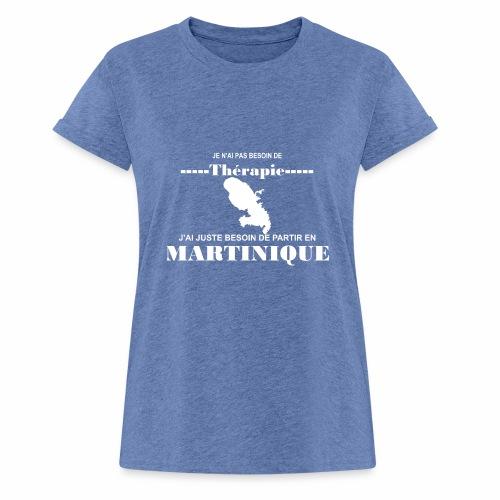 NUL BESOIN DE THERAPIE JUSTE LA MARTINIQUE - T-shirt oversize Femme