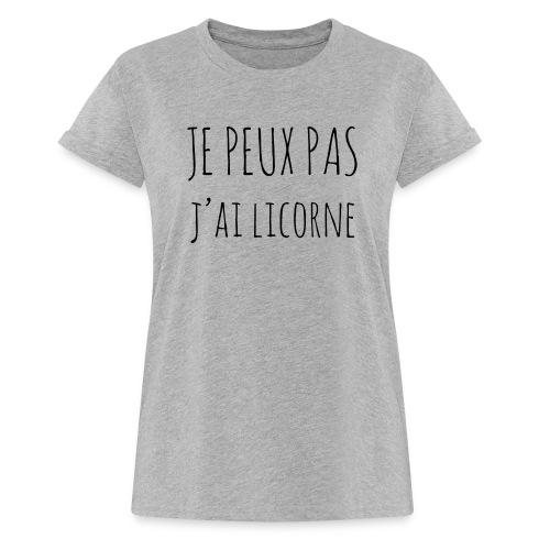 Je peux pas j'ai Licorne - T-shirt oversize Femme