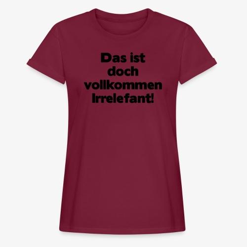 Irrelefant schwarz - Frauen Oversize T-Shirt