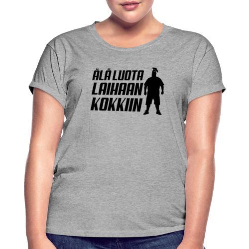 Älä luota laihaan kokkiin - Naisten oversized-t-paita