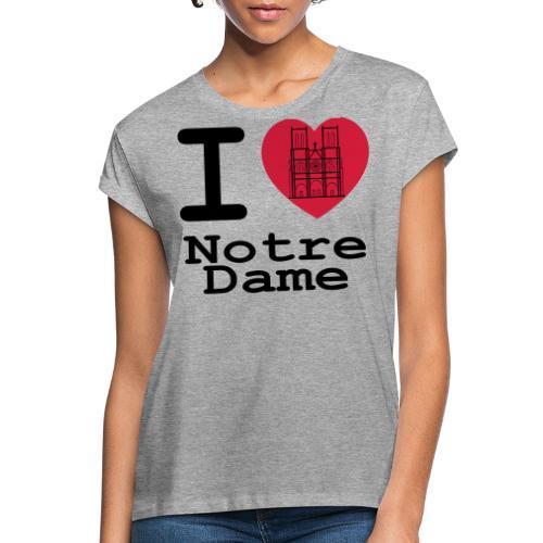 I love Notre Dame - Vrouwen oversize T-shirt