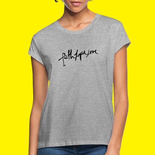 Faith Hope Love - Women's Oversize T-Shirt
