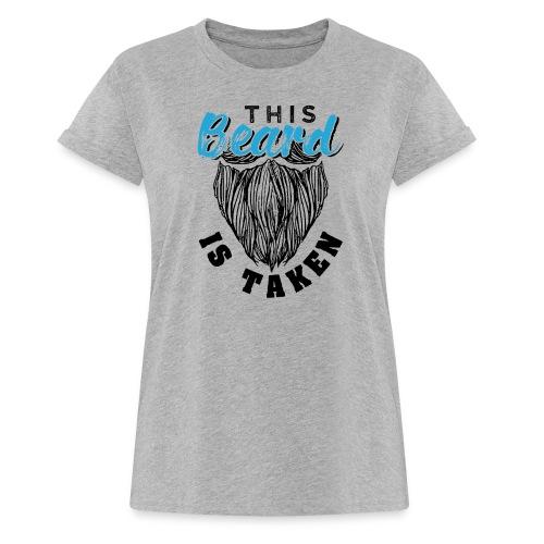 This Beard Is Taken Funny Gift - Frauen Oversize T-Shirt
