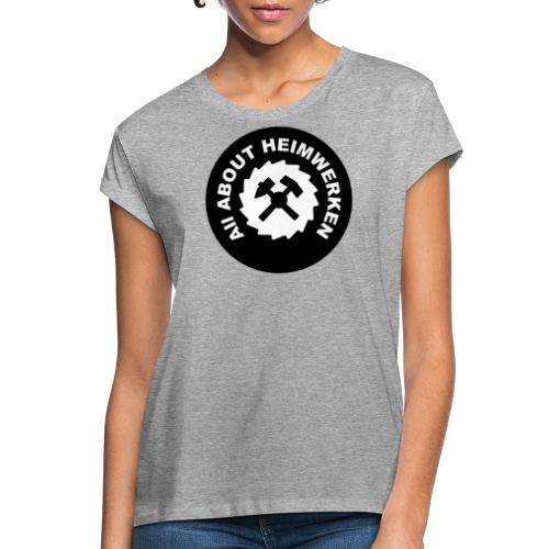 ALL ABOUT HEIMWERKEN - LOGO - Frauen Oversize T-Shirt