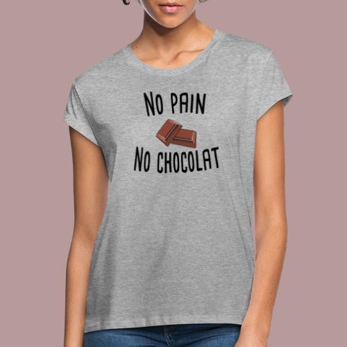 No pain no chocolat citation drôle - T-shirt oversize Femme