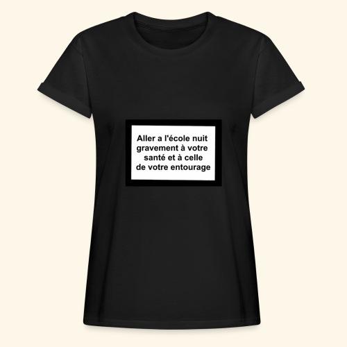 L'école tue - T-shirt oversize Femme