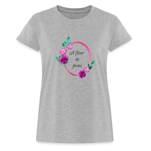 a fleur de peau - T-shirt oversize Femme
