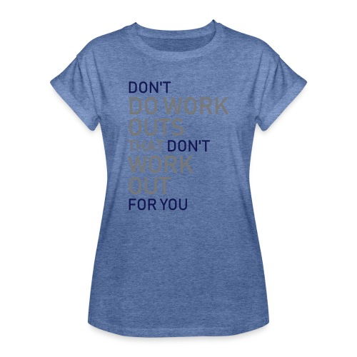 Don't do workouts - Women's Oversize T-Shirt