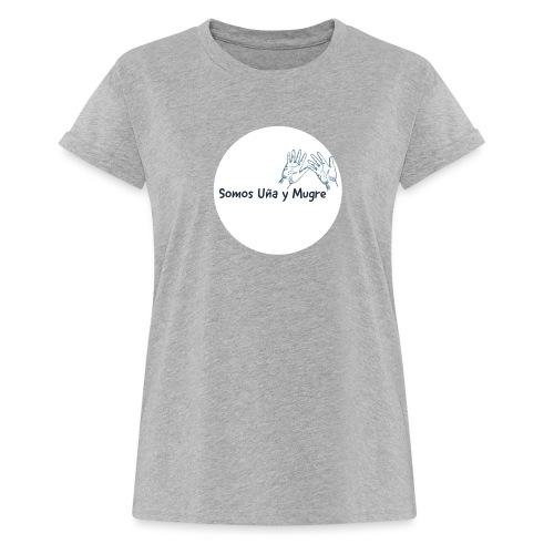 Somos uña y mugre - Camiseta holgada de mujer